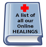 A complete List of all our Online Healings